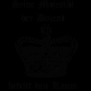 Seine Majestät, der Dozent