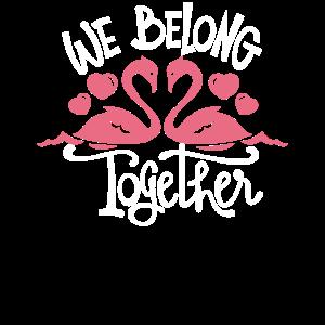 We belong togehther Flamingo valentines day