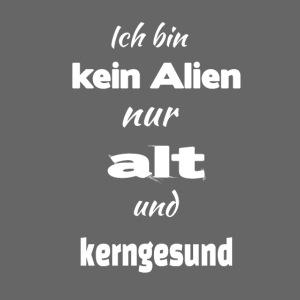 Alien, alt aber gesund und fit