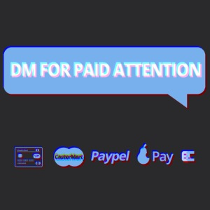 DM FOR PAID ATTENTION