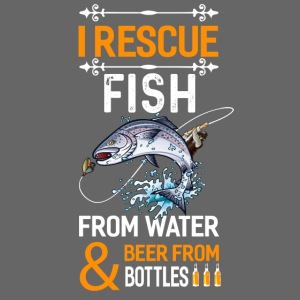 I rescue fish from water beer from bottles