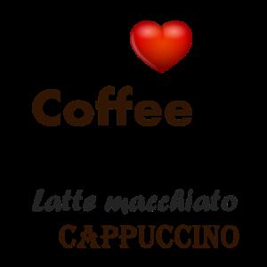 I love Coffee Espresso Latte macchiato Cappuccino