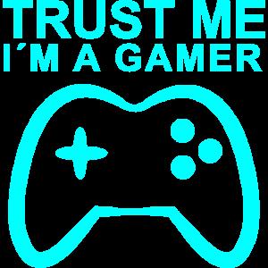 Trust me I am a Gamer Spruch