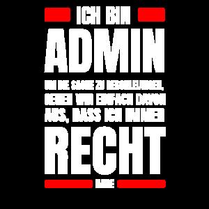 Admin immer Recht Spruch IT System Administrator