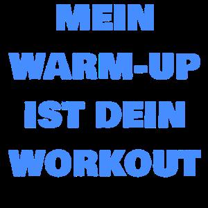 Mein Warm-Up Ist dein Workout