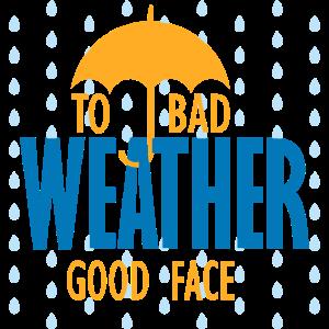 Bei schlechtem Wetter gutes Gesicht