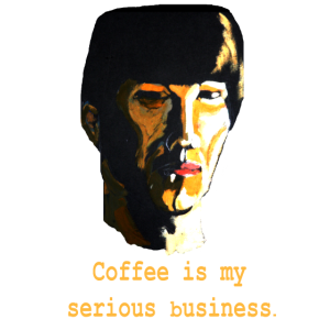 Coffee is my serious business