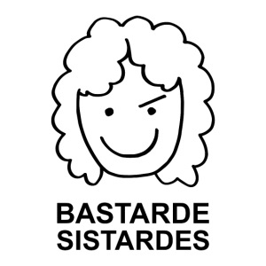 The Original Bastarde Sistarde