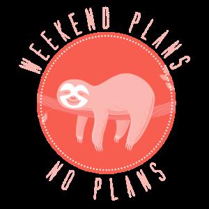 Weekend plans no plans faultier chillen
