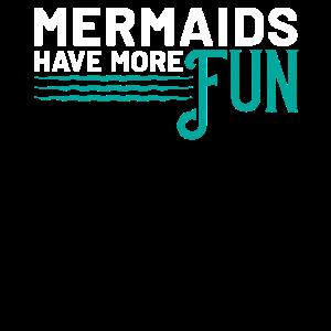 Mermaids Have More Fun Spaß Strand Muschel Spruch