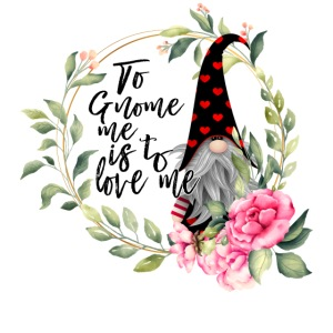 To Gnome Me Is To Love Me