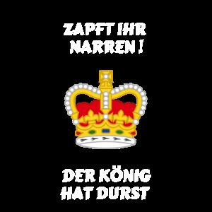 Zapft Ihr Narren der König hat durst