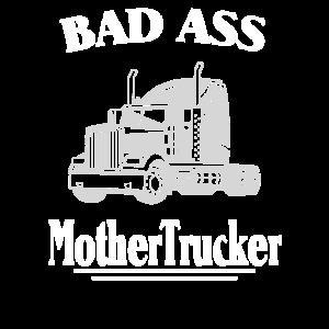 Truck Fahrer LKW Bad Ass Mother Trucker Spruch