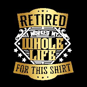 Rentner ich hab mein ganzes Leben Shirt