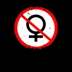 Anti Frau Frauen verboten Männerabend Junggeselle