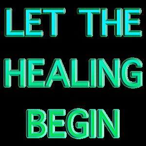 Lass die Heilung beginnen