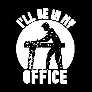 Schreiner - Ich bin in meinem Büro.