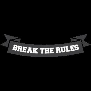 Break the rules Banner