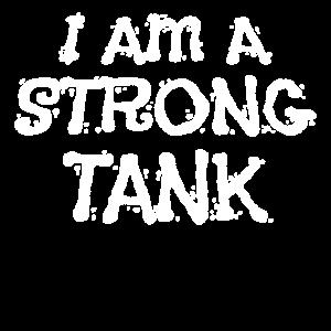 I am a strong tank