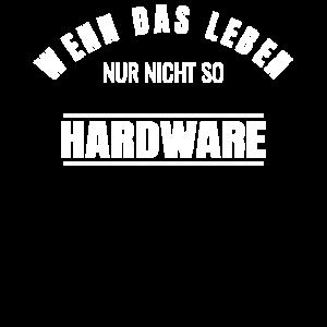 Wenn das Leben nur nicht so Hardware