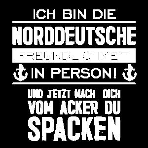 Ich bin die Norddeutsche Freundlichkeit Norden
