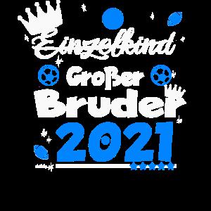 Großer Bruder 2021 Einzelkind Geschenk
