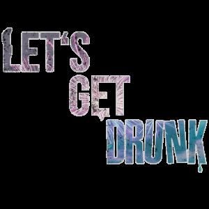 Lass uns Steil Gehen und Betrunken werden Alkohol