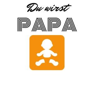 Du wirst Papa
