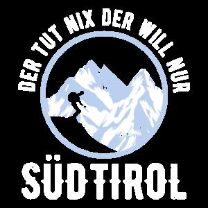 Der Tut Nix der will nur nach Südtirol Geschenk