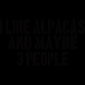 Alpacas : I like Alpacas and maybe 3 people