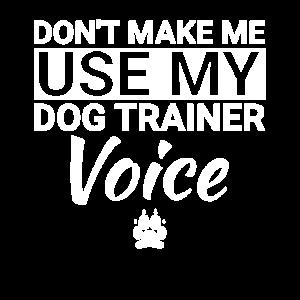 Hundetrainer Lustig Lassen Sie mich nicht meinen Hundetrainer benutzen