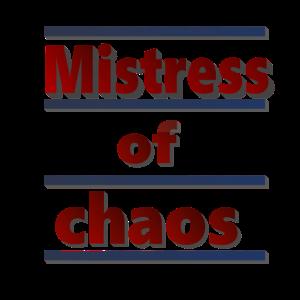 Mistress of chaos, Chaotin, lustige Sprüche