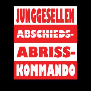 Junggesellen Abriss Kommando Lustige JGA Shirts