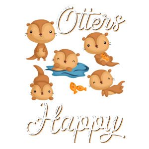 Otters Make Me Happy Funny Otter Lovers Saying