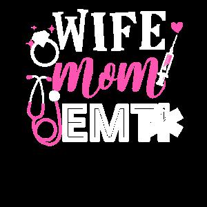 Wife Mom EMT Funny Emergency Medical Technician