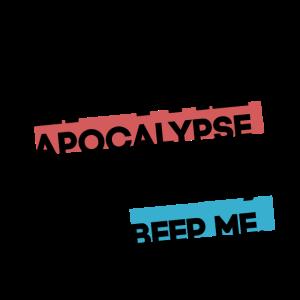 If The Apocalypse Comes, Beep Me