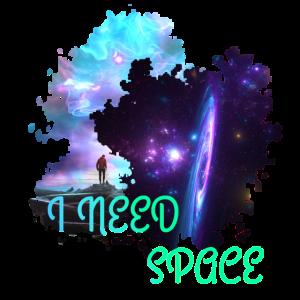 I Need Space Weltall Universum Geschenk