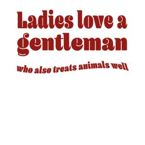 Ladies love a gentleman, dames houden van heren