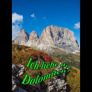 Ich liebe die Dolomiten