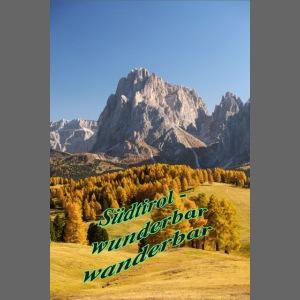 Südtirol - wunderbar wanderbar