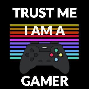 Trust me i am a Gamer