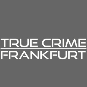 True Crime Frankfurt