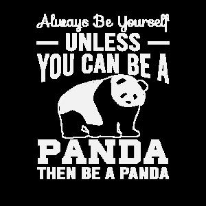 Always be yourself panda pandabaer bär