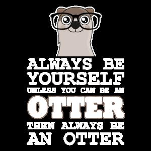 Be an Otter notmal gross