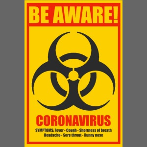 Be aware! Coronavirus biohazard