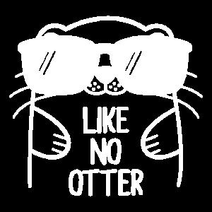 Like no Otter Otter Geschenk für Otter Fans