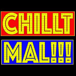 Chill Mal !!! Entspannen Abhängen
