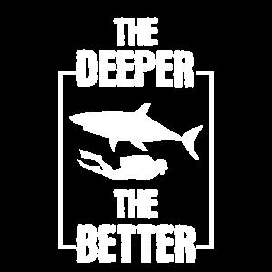 Cool The Deeper The Better Dive Pun Tauchen Geschenk