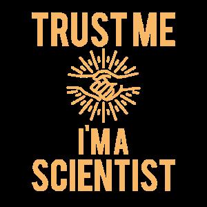 Cool Vertrauen Sie mir, ich bin ein Wissenschaftler Humor Science Geschenk