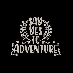 say yes to adventure Geschenk Abenteuer Urlaub Ber